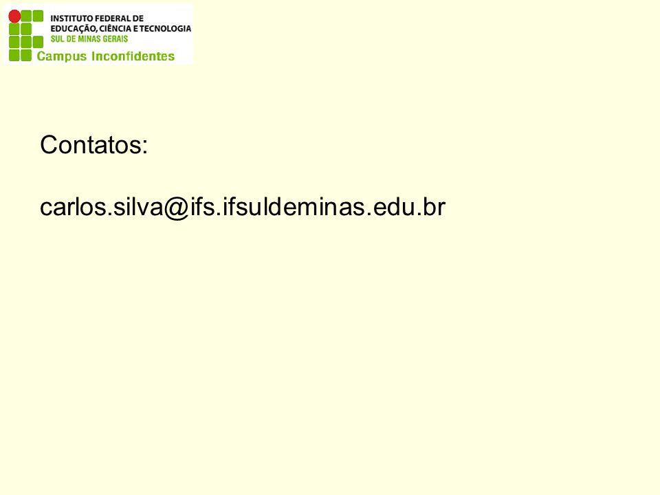 Contatos: carlos.silva@ifs.ifsuldeminas.edu.br