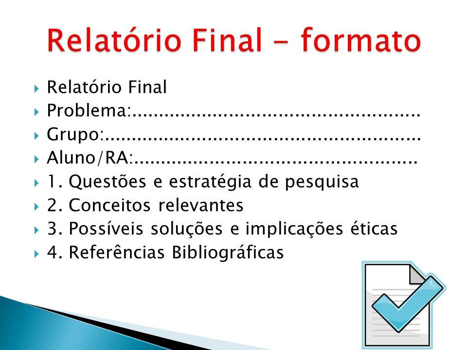 Relatório Final Problema:..................................................... Grupo:.......................................................... Aluno/