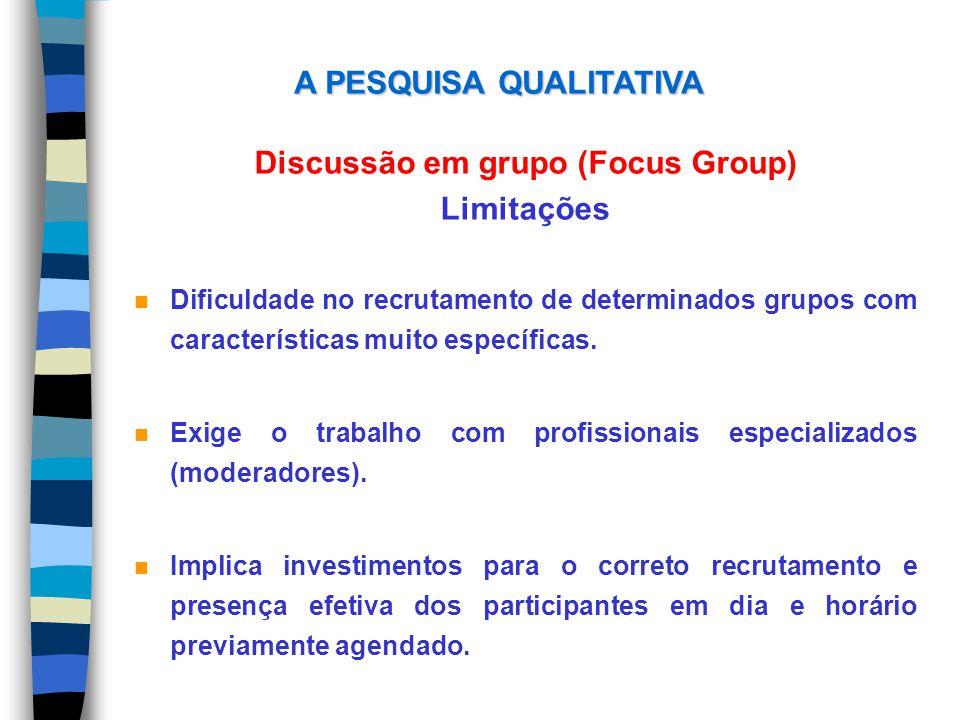 Discussão em grupo (Focus Group) Limitações n Dificuldade no recrutamento de determinados grupos com características muito específicas. n Exige o trab
