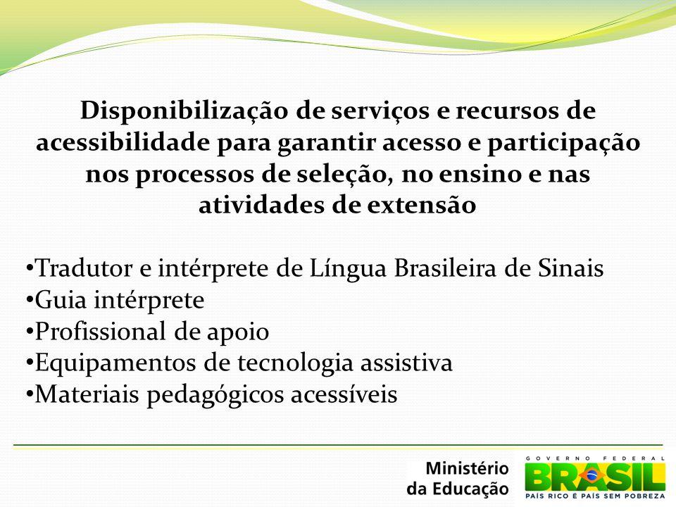 Disponibilização de serviços e recursos de acessibilidade para garantir acesso e participação nos processos de seleção, no ensino e nas atividades de