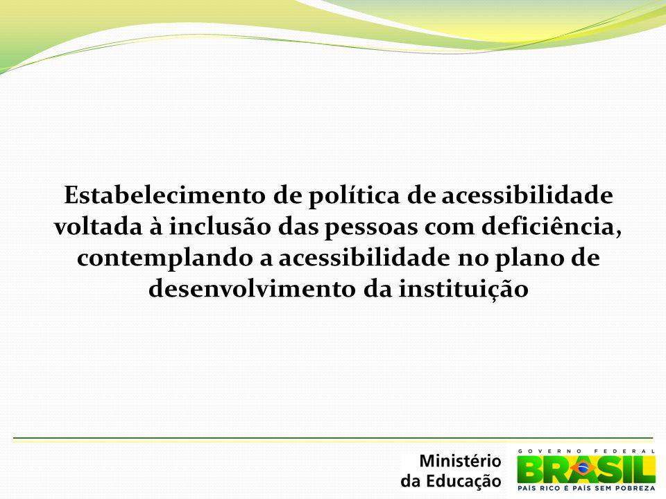 Estabelecimento de política de acessibilidade voltada à inclusão das pessoas com deficiência, contemplando a acessibilidade no plano de desenvolviment