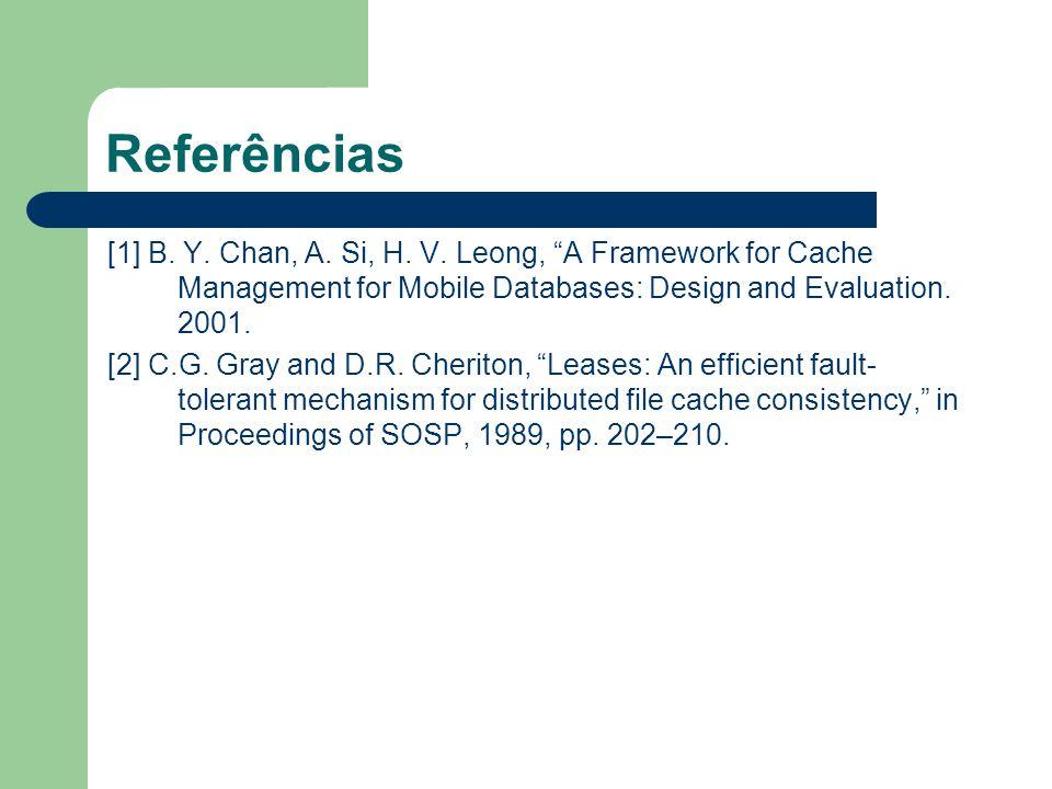 Referências [1] B. Y. Chan, A. Si, H. V.