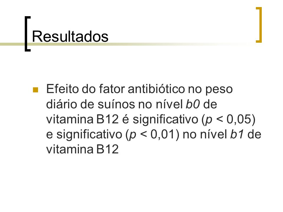 Outras considerações o Na ausência da vitamina existe uma diferença no peso diário dos suínos.