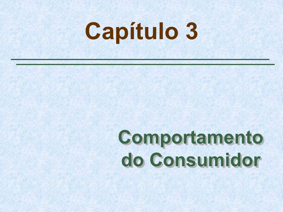 Capítulo 3 Comportamento do Consumidor