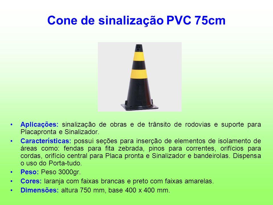 Cone de sinalização PVC 75cm Aplicações: sinalização de obras e de trânsito de rodovias e suporte para Placapronta e Sinalizador. Características: pos