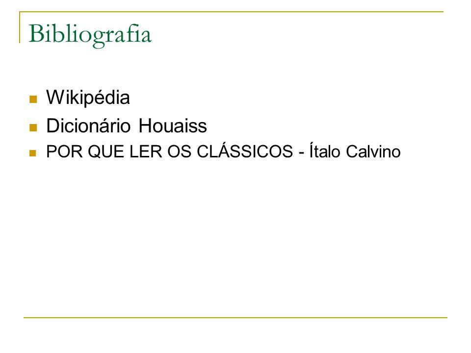 Bibliografia Wikipédia Dicionário Houaiss POR QUE LER OS CLÁSSICOS - Ítalo Calvino