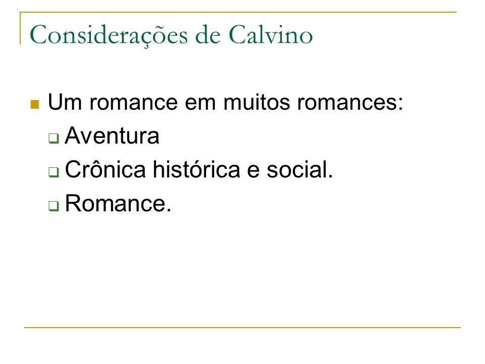 Considerações de Calvino Um romance em muitos romances: Aventura Crônica histórica e social. Romance.