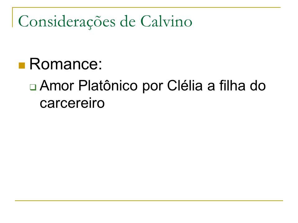 Considerações de Calvino Romance: Amor Platônico por Clélia a filha do carcereiro