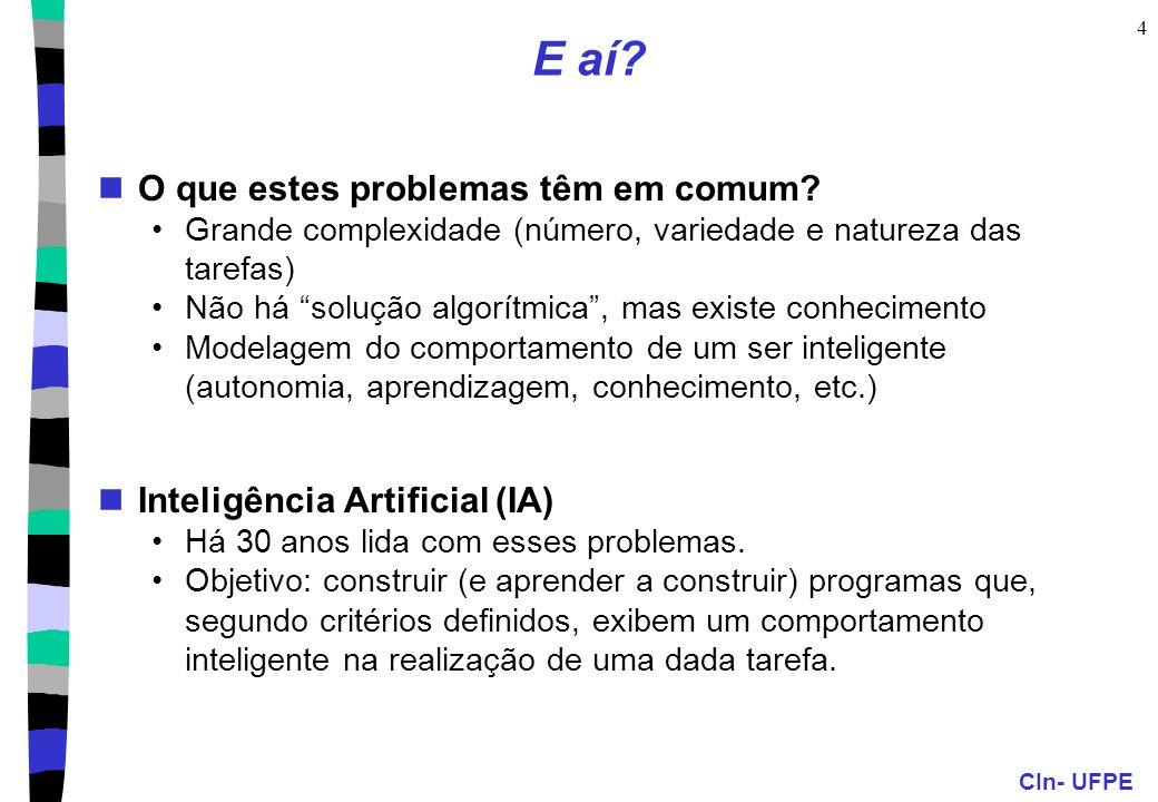 CIn- UFPE 5 Um programa de IA pode ser visto como um Agente Racional Plano da aula O que é um Agente Racional (inteligente).