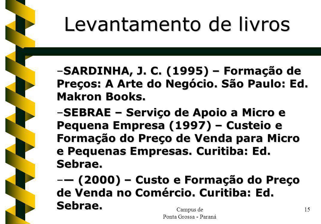 Campus de Ponta Grossa - Paraná 15 –SARDINHA, J. C.