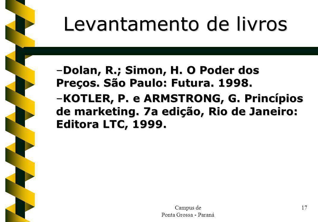 Campus de Ponta Grossa - Paraná 17 –Dolan, R.; Simon, H.
