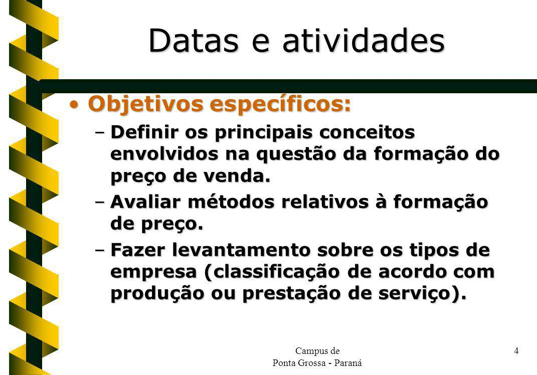 Campus de Ponta Grossa - Paraná 45 Aspectos táticos [7]:Aspectos táticos [7]: –Precificação de líder de perda; –Precificação com ímpares; –Precificação isca ; –Precificação isca e troca; –Empacotamento; Estratégias de precificação