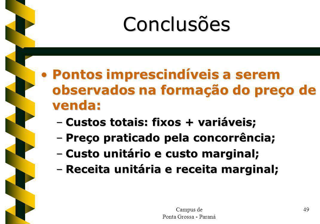 Campus de Ponta Grossa - Paraná 49 Pontos imprescindíveis a serem observados na formação do preço de venda:Pontos imprescindíveis a serem observados n