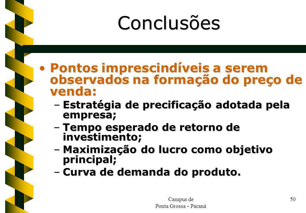 Campus de Ponta Grossa - Paraná 50 Pontos imprescindíveis a serem observados na formação do preço de venda:Pontos imprescindíveis a serem observados n
