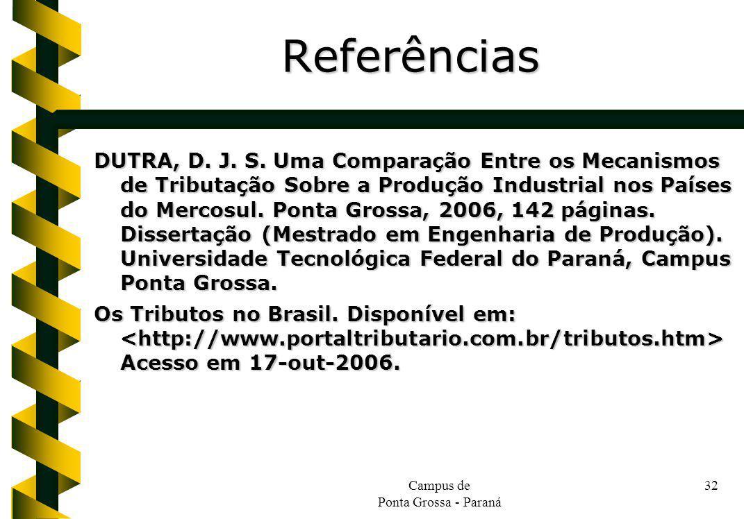Campus de Ponta Grossa - Paraná 32 DUTRA, D. J. S. Uma Comparação Entre os Mecanismos de Tributação Sobre a Produção Industrial nos Países do Mercosul