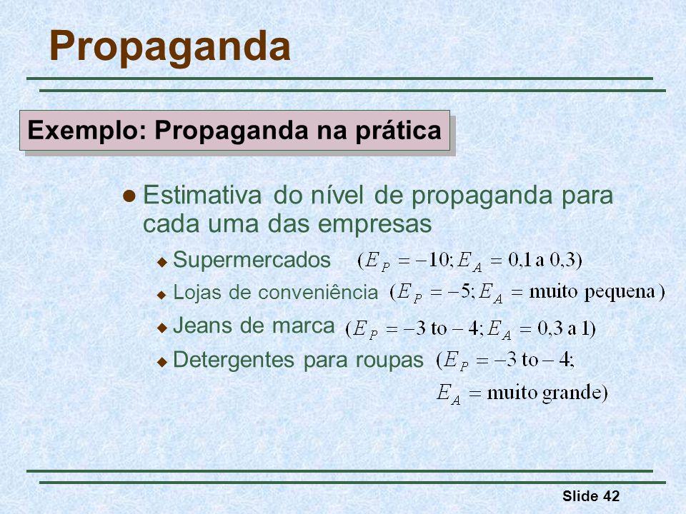 Slide 42 Propaganda Estimativa do nível de propaganda para cada uma das empresas Supermercados Lojas de conveniência Jeans de marca Detergentes para r