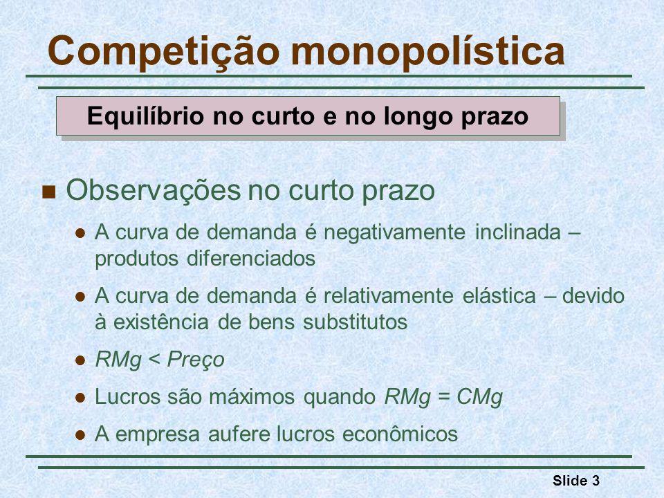 Slide 24 Oligopólio Vantagem em ser o primeiro – o Modelo de Stackelberg Hipóteses Uma empresa determina seu nível de produção antes da outra Supondo CMg = 0 Demanda de mercado é P = 30 – Q, onde Q = produção total (Q = Q1 + Q2) A Empresa 1 determina sua produção primeiro; em seguida, a Empresa 2 toma sua decisão de produção