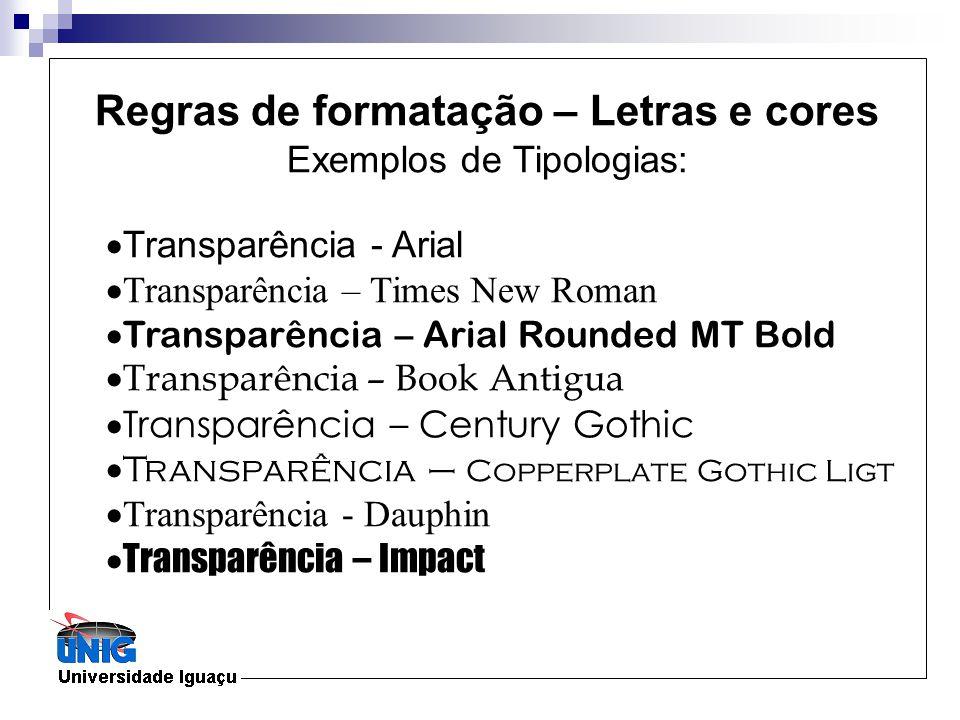 Transparência - Arial Transparência – Times New Roman Transparência – Arial Rounded MT Bold Transparência – Book Antigua Transparência – Century Gothi