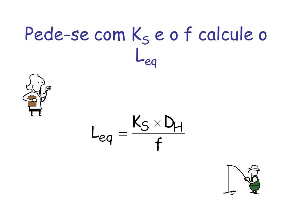 Pede-se com K S e o f calcule o L eq
