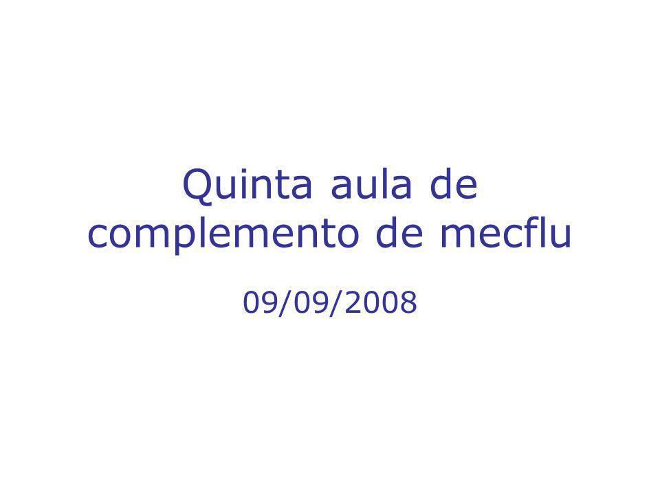 Quinta aula de complemento de mecflu 09/09/2008
