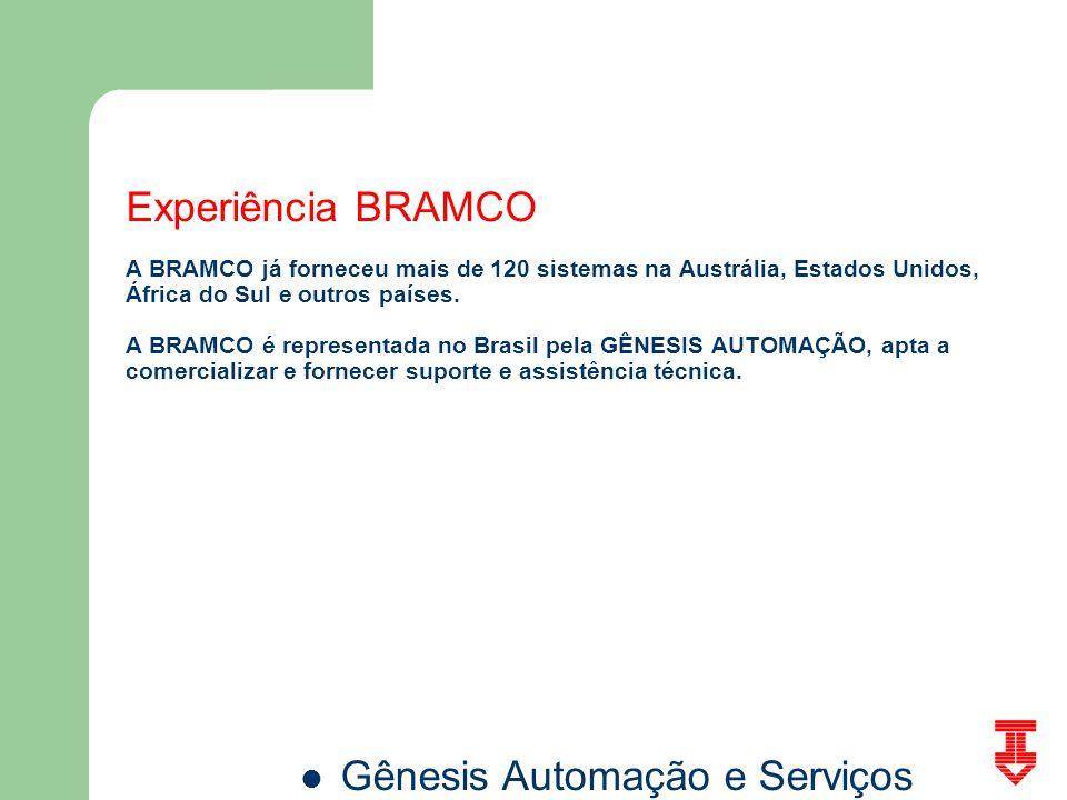 Gênesis Automação e Serviços Experiência BRAMCO A BRAMCO já forneceu mais de 120 sistemas na Austrália, Estados Unidos, África do Sul e outros países.