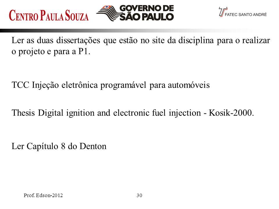 Prof. Edson-201230 Ler as duas dissertações que estão no site da disciplina para o realizar o projeto e para a P1. TCC Injeção eletrônica programável
