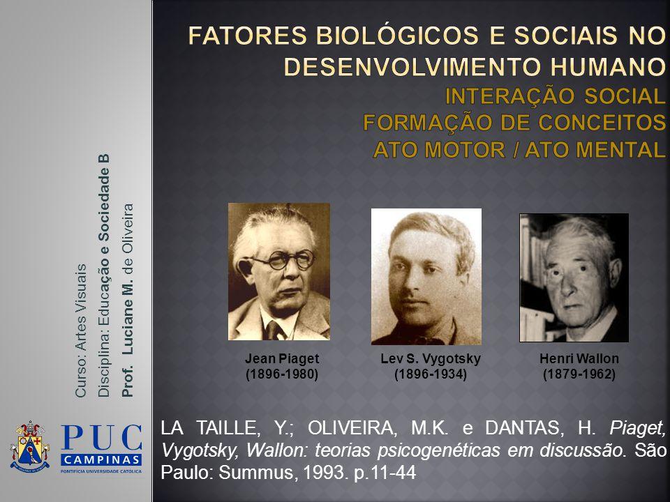 LA TAILLE, Y.; OLIVEIRA, M.K.e DANTAS, H.