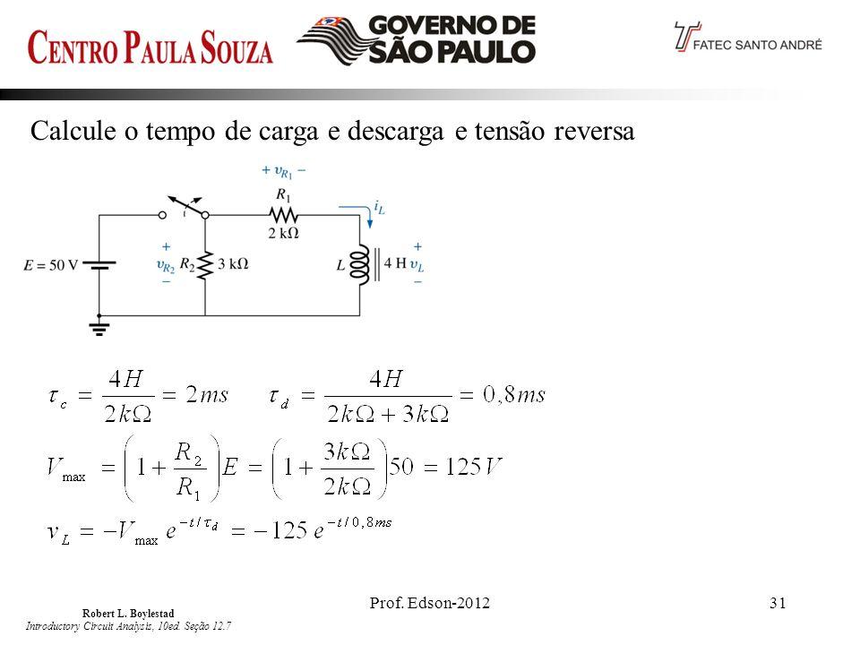 Prof.Edson-201231 Calcule o tempo de carga e descarga e tensão reversa Robert L.