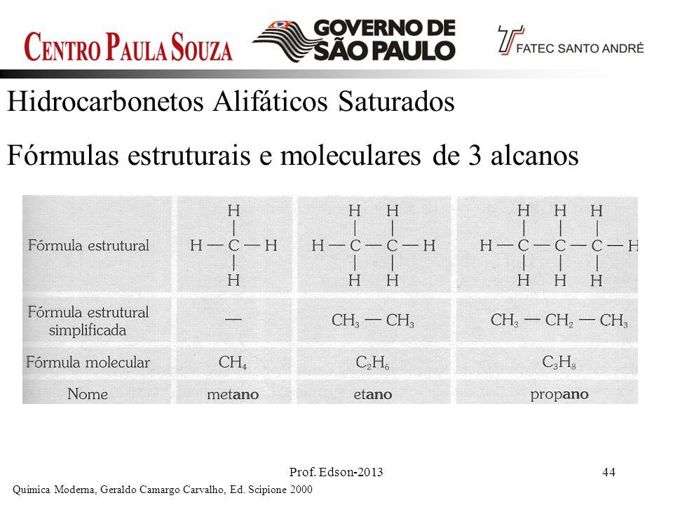 Prof. Edson-201344 Hidrocarbonetos Alifáticos Saturados Fórmulas estruturais e moleculares de 3 alcanos Química Moderna, Geraldo Camargo Carvalho, Ed.