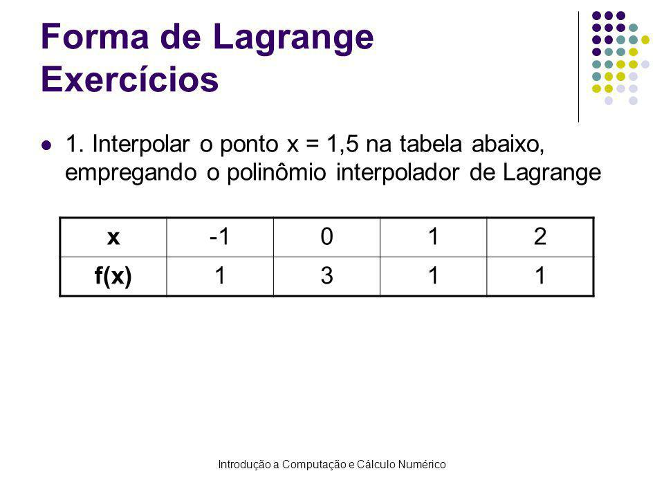 Introdução a Computação e Cálculo Numérico Forma de Lagrange Exercícios 1.