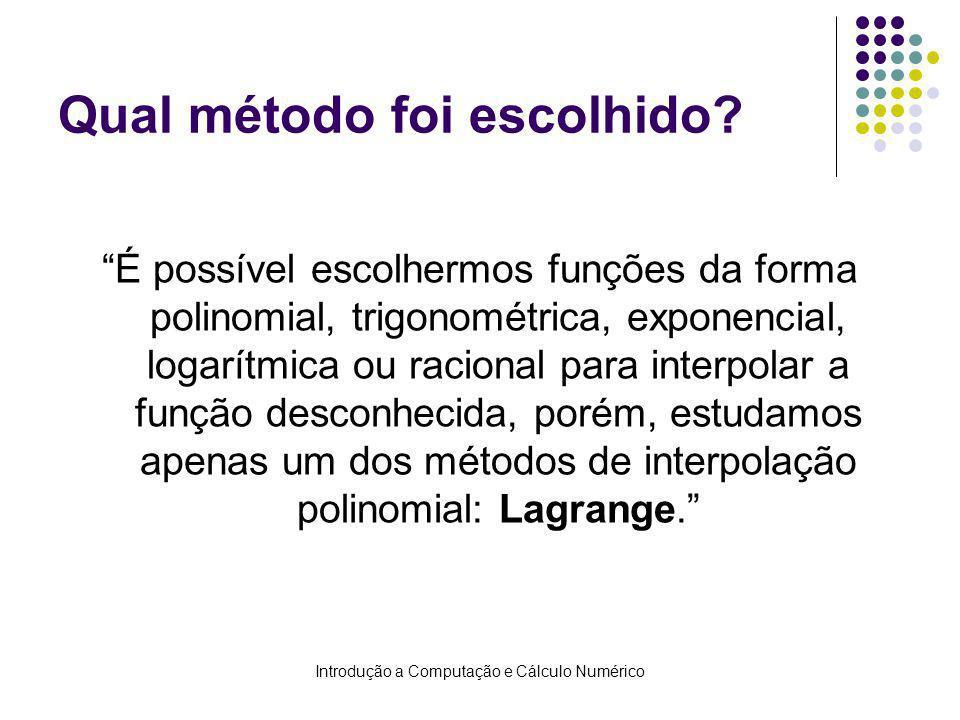 Introdução a Computação e Cálculo Numérico Qual método foi escolhido.