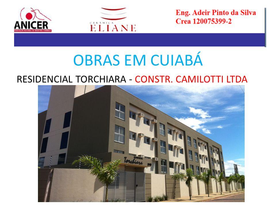 OBRAS EM CUIABÁ RESIDENCIAL TORCHIARA - CONSTR. CAMILOTTI LTDA