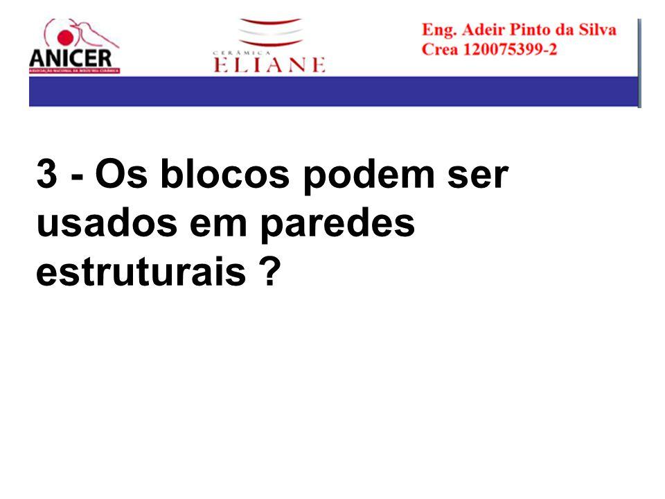 3 - Os blocos podem ser usados em paredes estruturais ?
