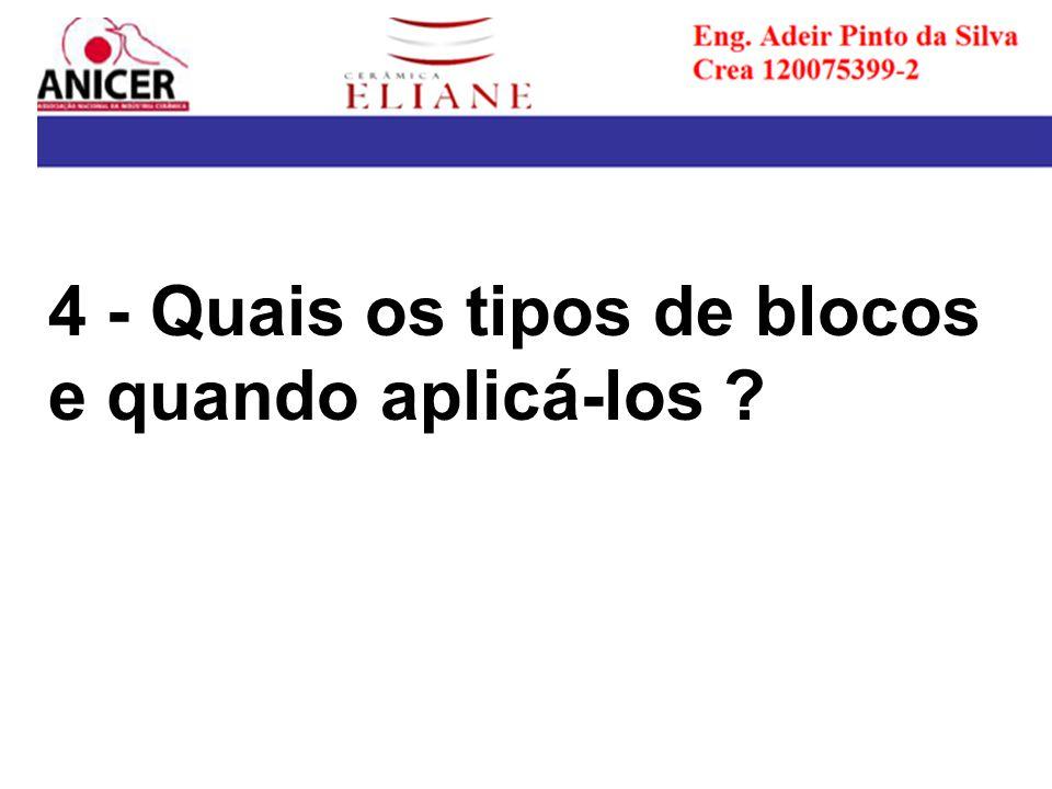 4 - Quais os tipos de blocos e quando aplicá-los ?