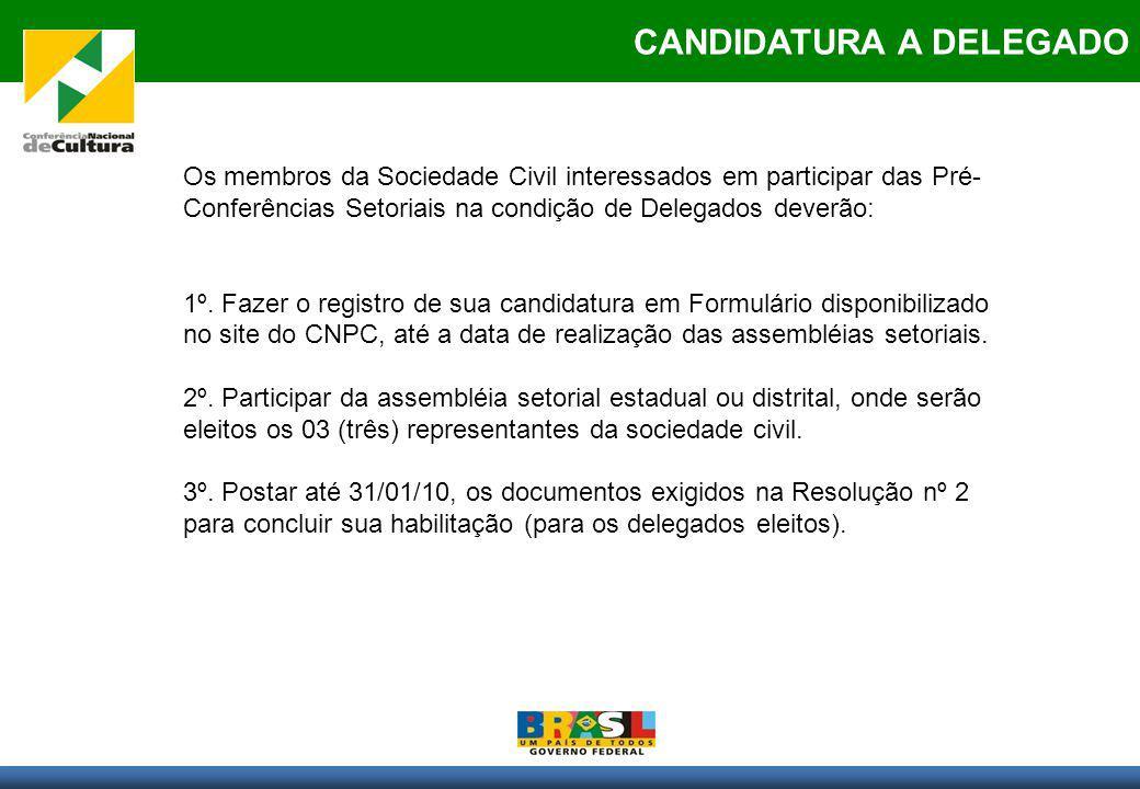 CANDIDATURA A DELEGADO Os membros da Sociedade Civil interessados em participar das Pré- Conferências Setoriais na condição de Delegados deverão: 1º.