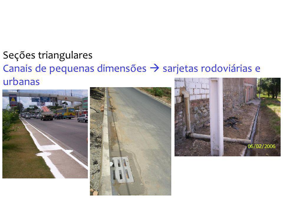 Seções triangulares Canais de pequenas dimensões sarjetas rodoviárias e urbanas