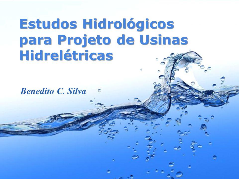 Page 1 Estudos Hidrológicos para Projeto de Usinas Hidrelétricas Benedito C. Silva