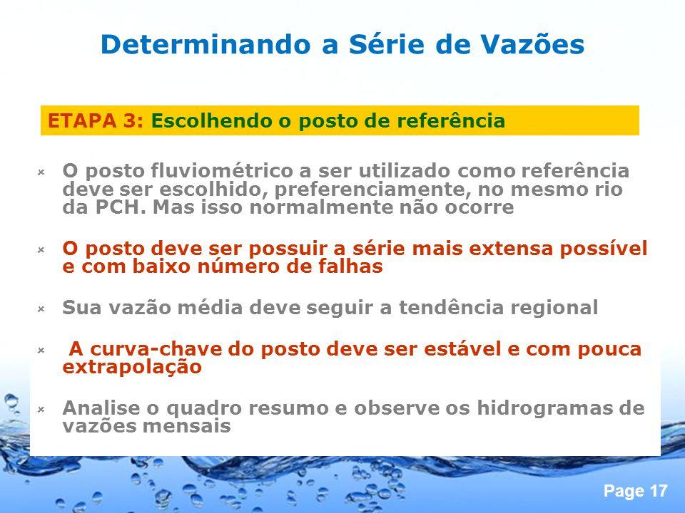 Page 17 ETAPA 3: Escolhendo o posto de referência O posto fluviométrico a ser utilizado como referência deve ser escolhido, preferenciamente, no mesmo rio da PCH.