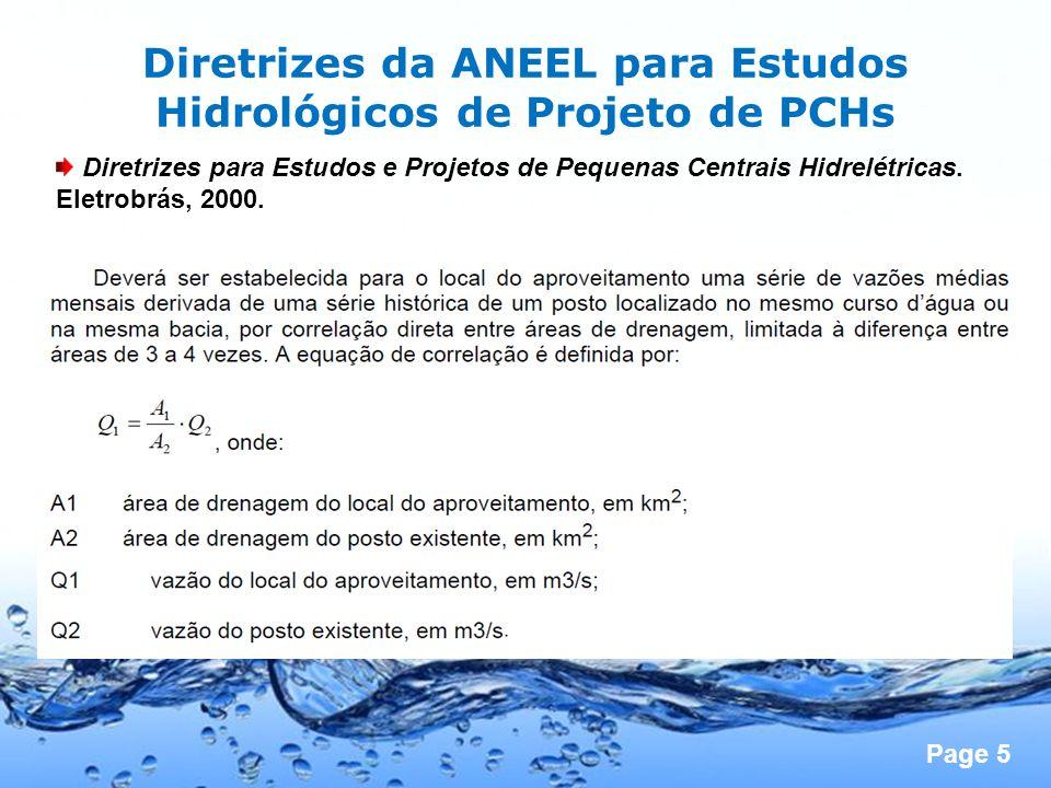 Page 6 Diretrizes da ANEEL para Estudos Hidrológicos de Projeto de PCHs Diretrizes para Estudos e Projetos de Pequenas Centrais Hidrelétricas.