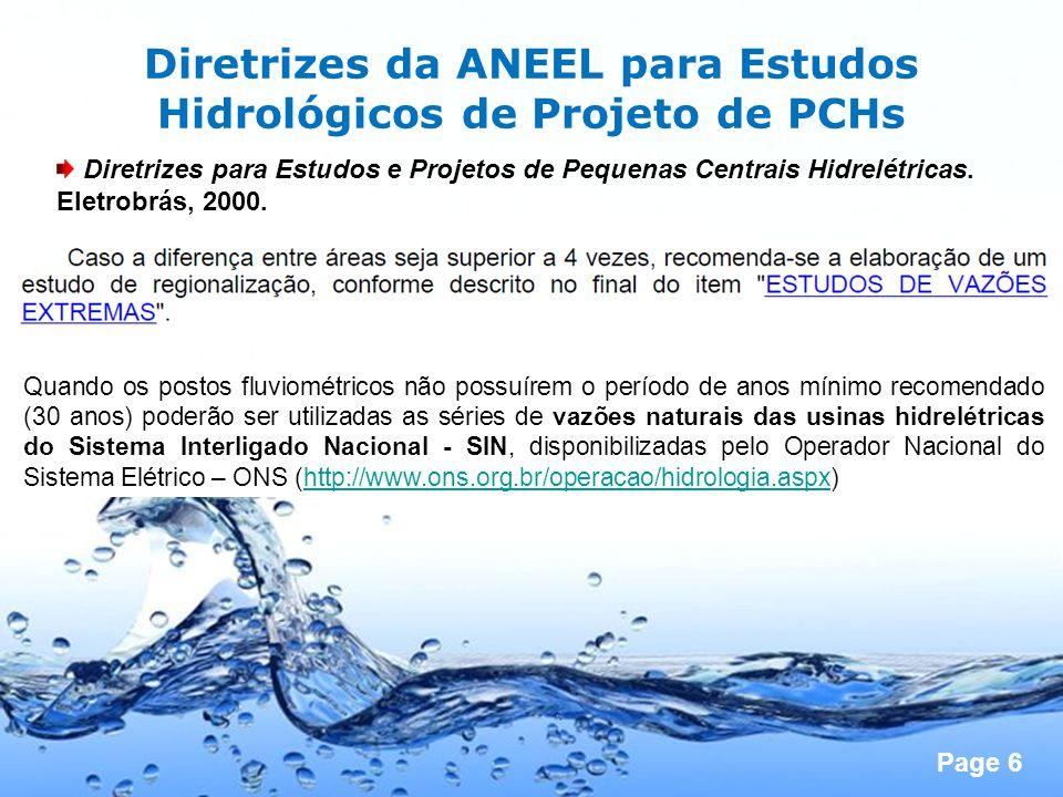 Page 7 Diretrizes da ANEEL para Estudos Hidrológicos de Projeto de PCHs Diretrizes para Estudos e Projetos de Pequenas Centrais Hidrelétricas.