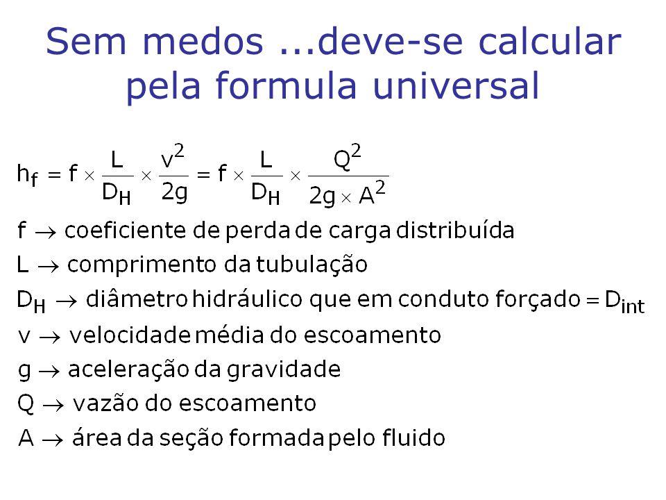 Sem medos...deve-se calcular pela formula universal