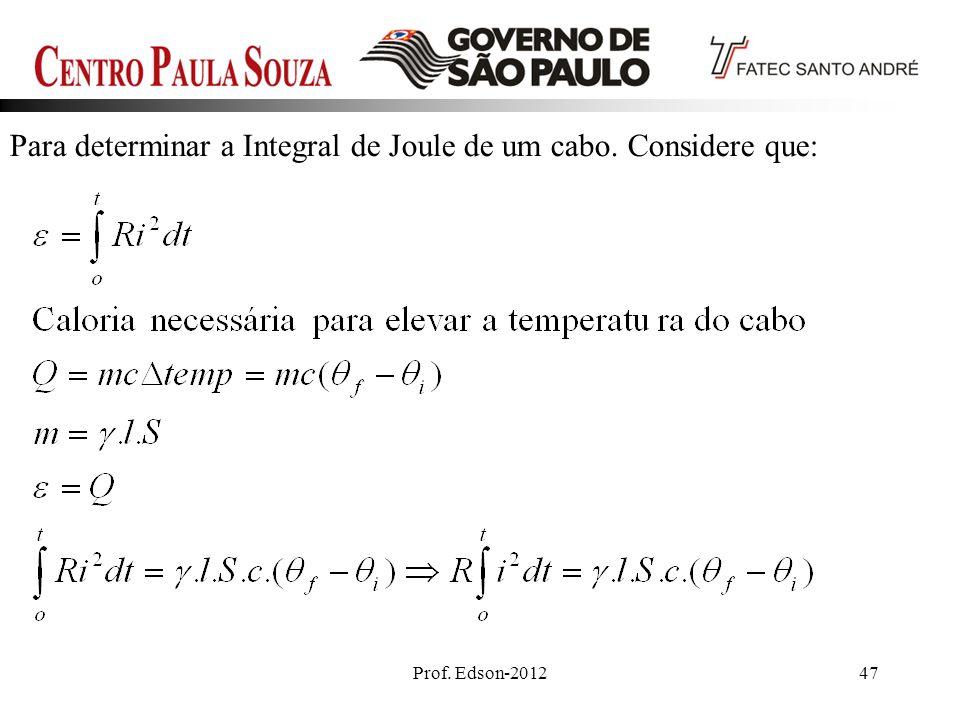 Prof. Edson-201247 Para determinar a Integral de Joule de um cabo. Considere que: