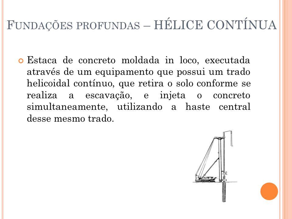 Estaca de concreto moldada in loco, executada através de um equipamento que possui um trado helicoidal contínuo, que retira o solo conforme se realiza