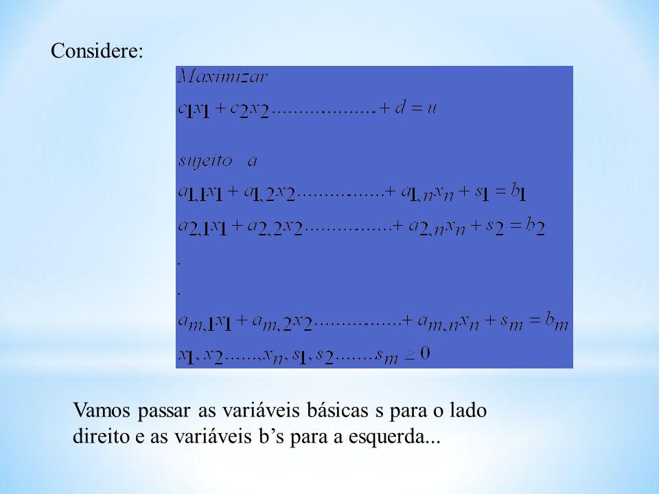 Considere: Vamos passar as variáveis básicas s para o lado direito e as variáveis bs para a esquerda...