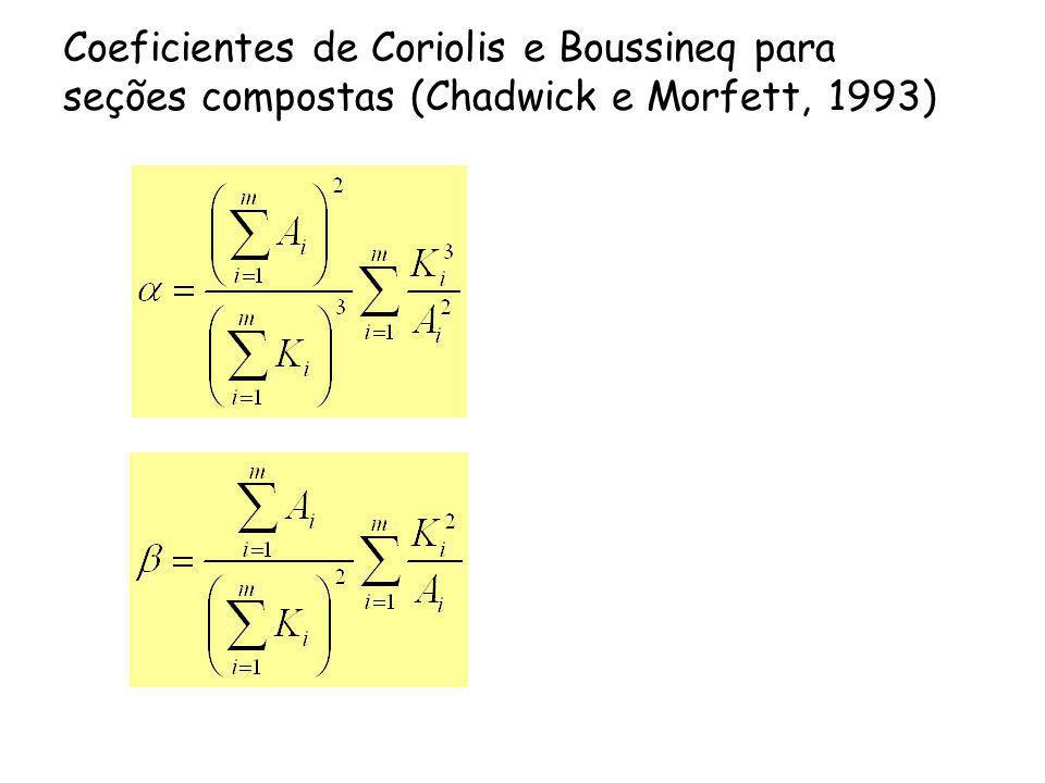 Coeficientes de Coriolis e Boussineq para seções compostas (Chadwick e Morfett, 1993)