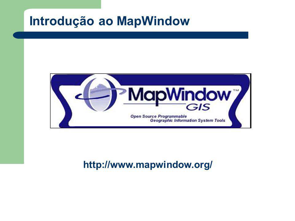 Introdução ao MapWindow http://www.mapwindow.org/