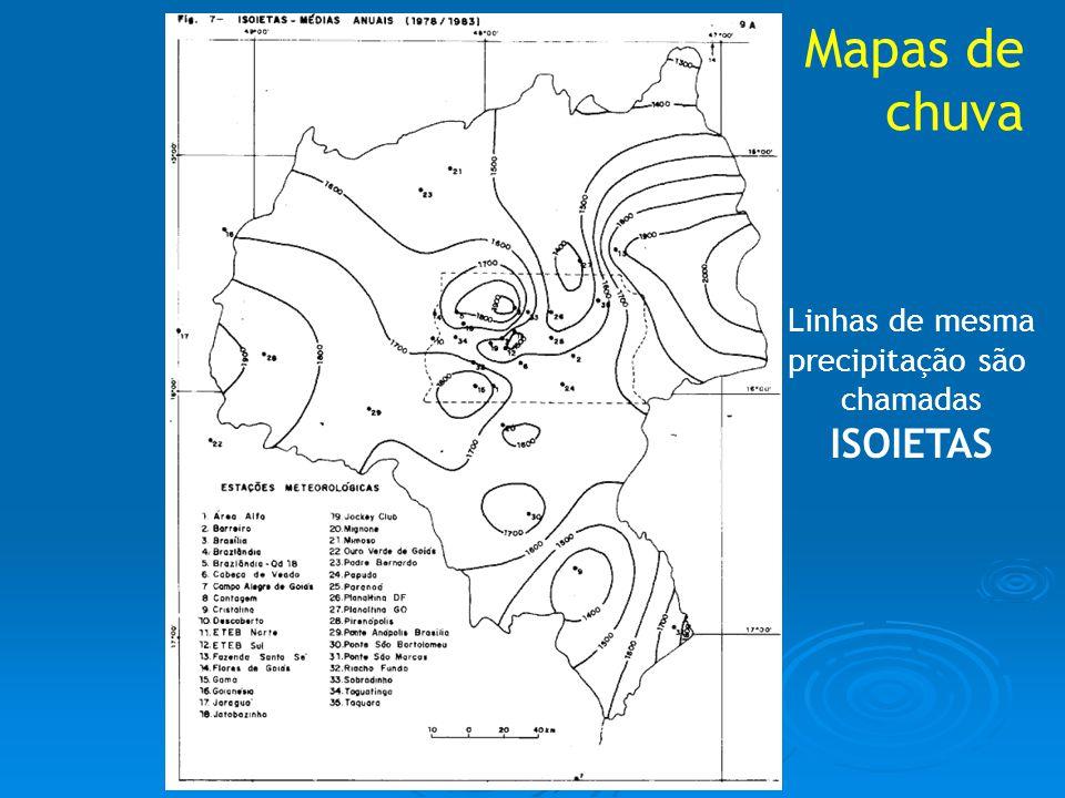 Mapas de chuva Linhas de mesma precipitação são chamadas ISOIETAS