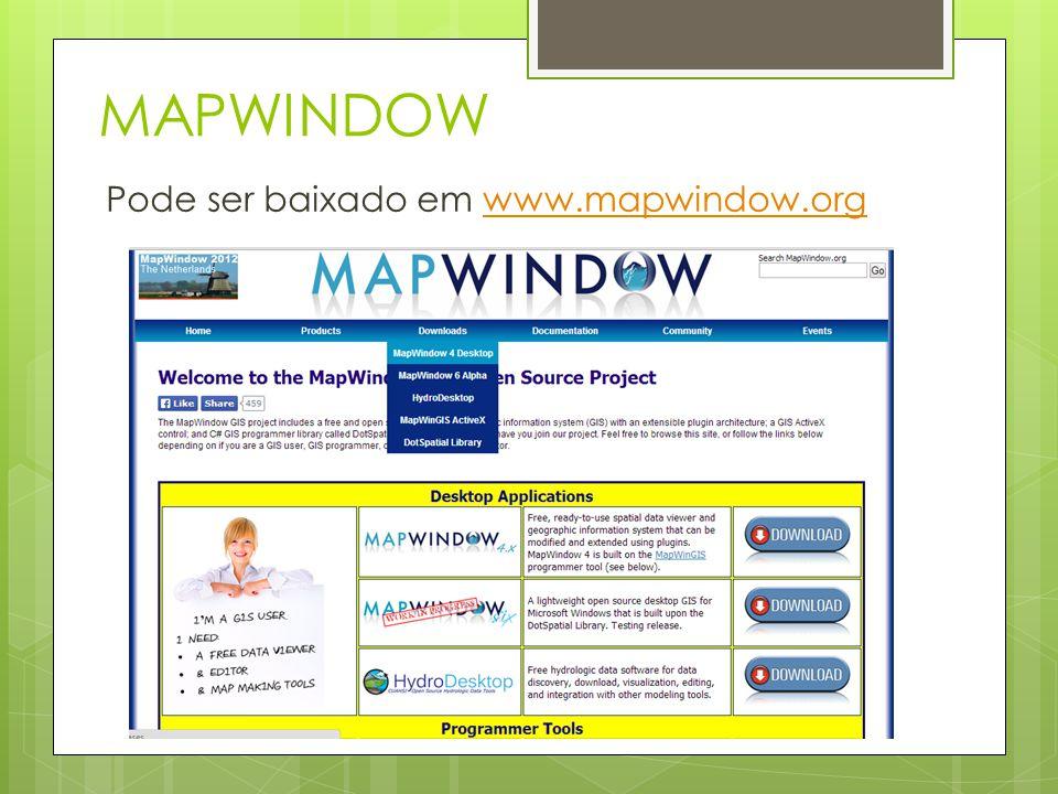MAPWINDOW Pode ser baixado em www.mapwindow.orgwww.mapwindow.org