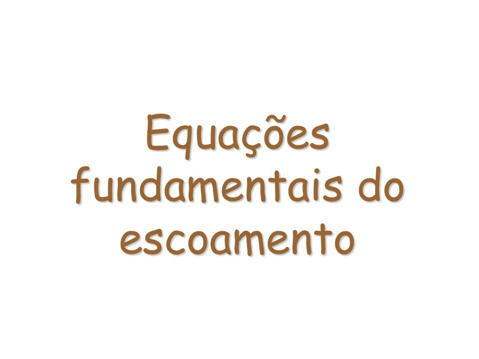 Equações fundamentais do escoamento