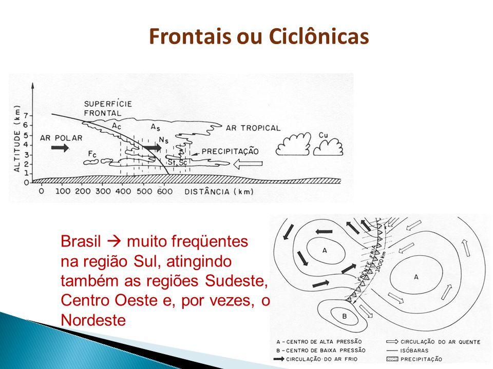 Brasil muito freqüentes na região Sul, atingindo também as regiões Sudeste, Centro Oeste e, por vezes, o Nordeste